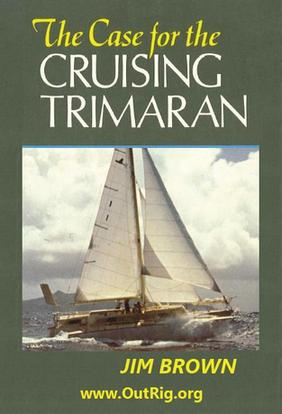 The Case for the Cruising Trimaran